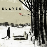 Slaves - Through Art We Are All Equals '2014