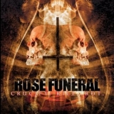Rose Funeral - Crucify. Kill. Rot. '2007