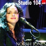 Norah Jones - Studio 104  Maison De Radio France (CD2) '2007