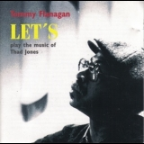 Tommy Flanagan - Let's Play The Music Of Thad Jones '1993