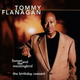 Tommy Flanagan - Sunset And The Mockingbird - The Birthday Concert '1998