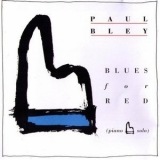 Paul Bley - Blues For Red '1989
