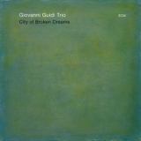 Giovanni Guidi Trio - City Of Brоken Dreams '2013
