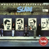 Slade - Whatever Happened To Slade (Salvo, Remastered 2007) '1977