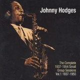 Johnny Hodges - The Complete Small Group Sessions, Vol.1 1937-1950 '2004