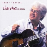 Larry Coryell - Sketches Of Coryell '1996