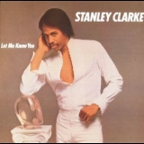 Stanley Clarke - Let Me Know You '1982