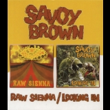 Savoy Brown - Raw Sienna / Looking In '1970