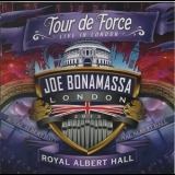 Joe Bonamassa - Tour De Force - Live In London - Royal Albert Hall '2014