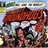 Groundhogs - Who Will Save The World ? '1972