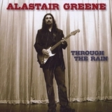 Alastair Greene - Through The Rain '2011