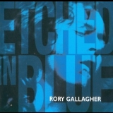 Rory Gallagher - Etched In Blue '1992