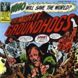 Groundhogs - Who Will Save The World '1972