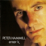 Peter Hammill - Enter K (2003 Fie Remaster) '1982