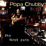 Popa Chubby - The First Cuts '1996