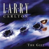 Larry Carlton - The Gift '1996