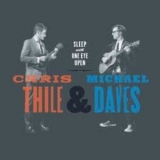 Thile, Chris & Michael Daves - Sleep With One Eye Open '2011
