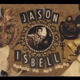 Jason Isbelll - Sirens Of The Ditch '2007