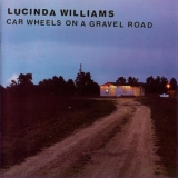 Lucinda Williams - Car Wheels On A Gravel Road '2005