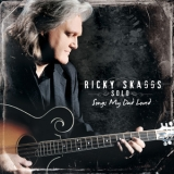 Ricky Skaggs - Solo - Songs My Dad Loved '2009