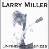 Larry Miller - Unfinished Business '2010