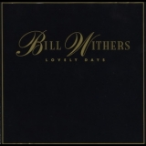 Bill Withers - Lovely Days '1989