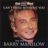 Barry Manilow - Can't Smile Without You - The Very Best Of Barry Manilow (The Mail On Sunday) '2008