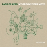 Lack Of Afro - My Groove Your Move '2009