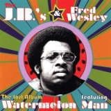 Fred Wesley & The J.b.'s - Watermelon Man (the Lost Album) '1972