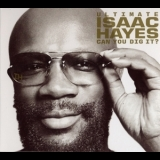 Isaac Hayes - Ultimate Isaac Hayes: Can You Dig It? (2CD) '2005