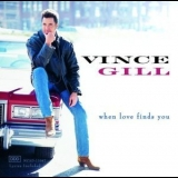 Vince Gill - When Love Finds You '1994