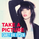 Carly Rae Jepsen - Take A Picture [CDS] '2013