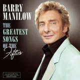 Barry Manilow - The Greatest Songs Of The Fifties '2006