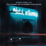 Ahmad Jamal - The Complete 1961 Alhambra Performances '2013