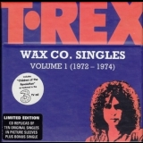 T. Rex - Wax Co. Singles Volume 1 (1972 - 1974) '2002