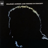 Charles Mingus - Charles Mingus & Friends In Concert (2CD) '1973