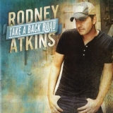 Rodney Atkins - Take A Back Road '2011