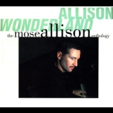 Mose Allison - Allison Wonderland: The Mose Allison Anthology (2CD) '1994