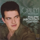 Philippe Jaroussky - Opium: Melodies Francaises '2009