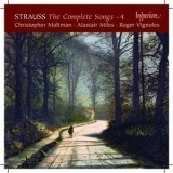 Richard Strauss - The Complete Songs - 4 - Christopher Maltman, Alastair Miles, Roger Vignoles '2009