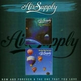 Air Supply - Now And Forever & The One That You Love '1997