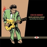 Chuck Berry - Rock And Roll Music: Any Old Way You Choose It (BCD 17273 PL, US) '2014