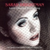 Sarah Brightman - Love Changes Everything-The Andrew Lloyd Webber Collection Vol.2 '2005