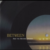 Between - And The Waters Opened '1976