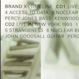 Brand X - Timeline (1СD-1977 In Chicago, 2CD-1993 In New York) '1999