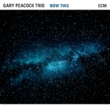 Gary Peacock Trio - Now This '2015