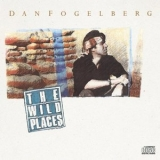 Dan Fogelberg - The Wild Places '1990