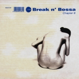 Various Artists - Break N' Bossa Chapter 6 '2003