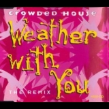 Crowded House - Weather With You (remix) '1992