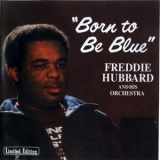 Freddie Hubbard - Born To Be Blue '1981
